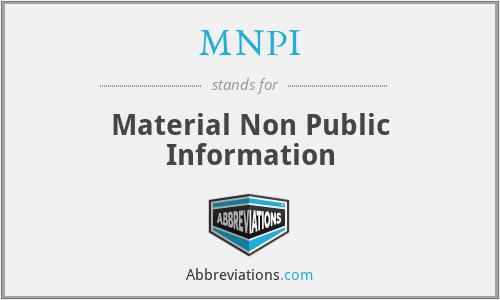 MNPI - Material Non Public Information