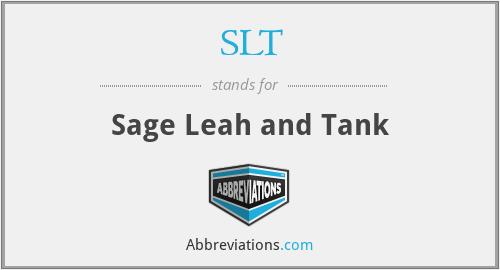 SLT - Sage Leah and Tank