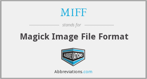 MIFF - Magick Image File Format