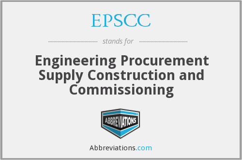 EPSCC - Engineering Procurement Supply Construction and Commissioning