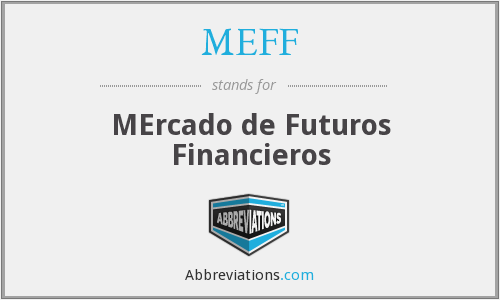 What does MEFF stand for?
