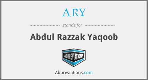ARY - Abdul Razzak Yaqoob