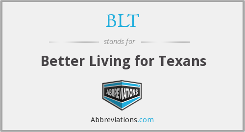 BLT - Better Living for Texans