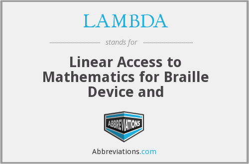 LAMBDA - Linear Access to Mathematics for Braille Device and