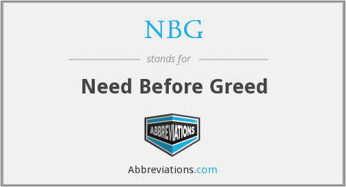 NBG - Need Before Greed