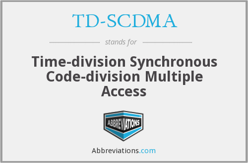 What does TD-SCDMA stand for?