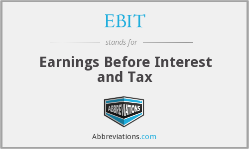 EBIT - Earnings Before Interest and Tax
