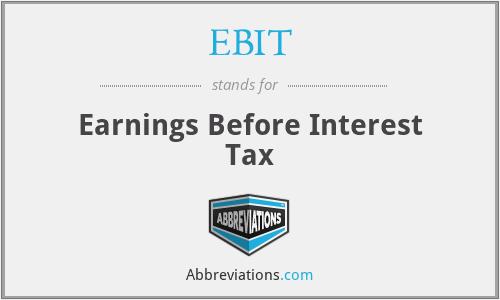 EBIT - Earnings Before Interest Tax