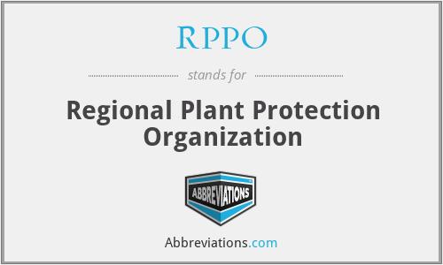 RPPO - Regional Plant Protection Organization