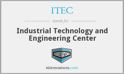 ITEC - Industrial Technology and Engineering Center