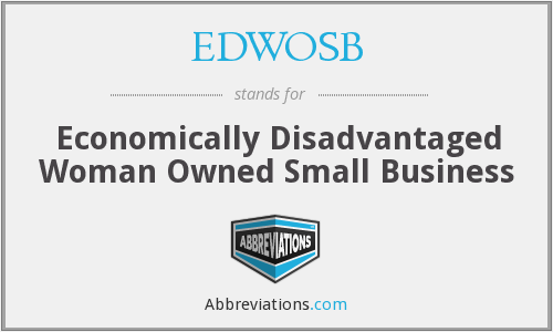 EDWOSB - Economically Disadvantaged Woman Owned Small Business