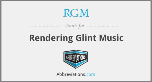 RGM - Rendering Glint Music