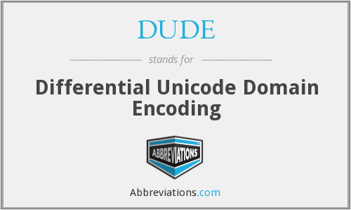 DUDE - Differential Unicode Domain Encoding