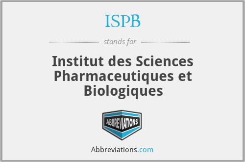 ISPB - Institut des Sciences Pharmaceutiques et Biologiques
