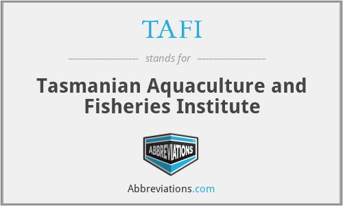 TAFI - Tasmanian Aquaculture and Fisheries Institute