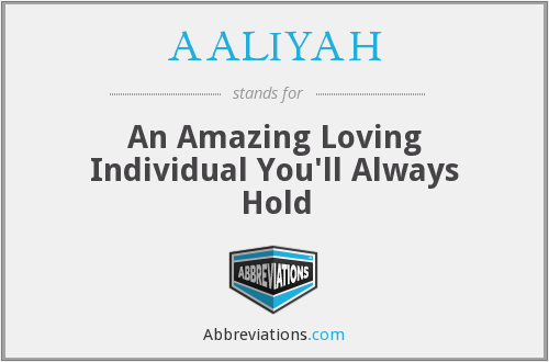 AALIYAH - An Amazing Loving Individual You'll Always Hold