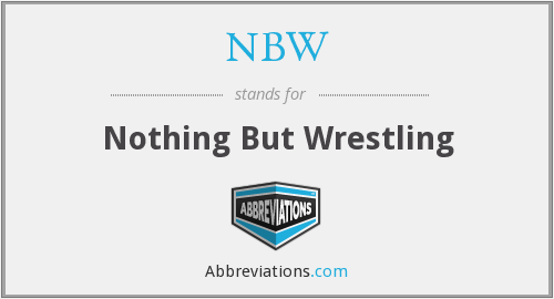 NBW - Nothing But Wrestling