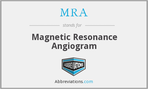 MRA - Magnetic Resonance Angiogram