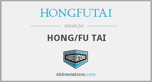 What does HONGFUTAI stand for?