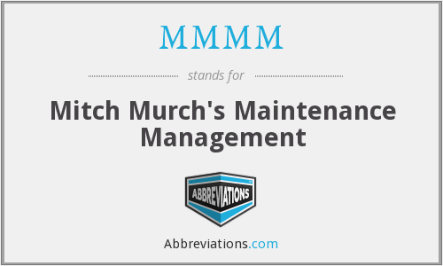 MMMM - Mitch Murch's Maintenance Management