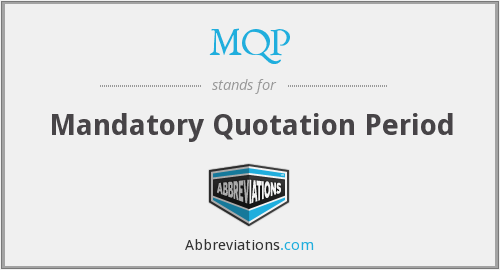MQP - Mandatory Quotation Period
