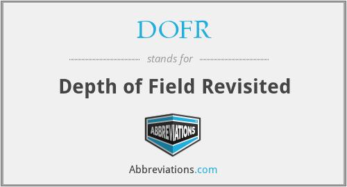 DOFR - Depth of Field Revisited