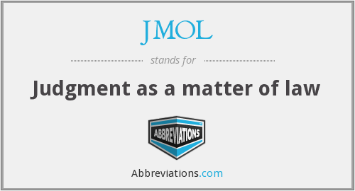 JMOL - Judgment as a matter of law