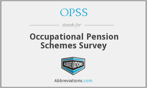OPSS - Occupational Pension Schemes Survey