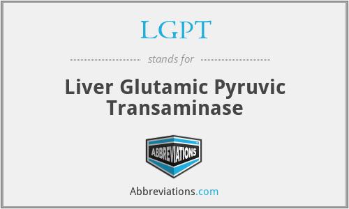 LGPT - liver glutamic pyruvic transaminase