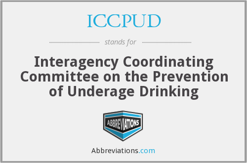 ICCPUD - Interagency Coordinating Committee on the Prevention of Underage Drinking