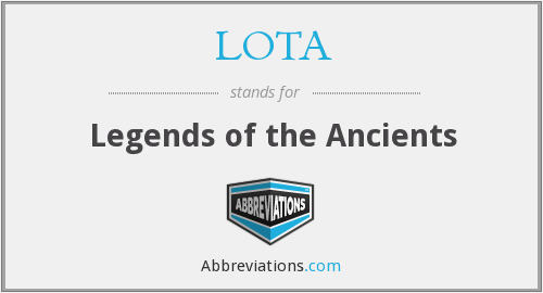 LOTA - Legends of the Ancients