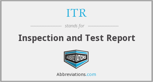 ITR - Inspection and Test Report