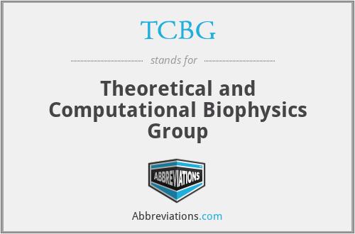 TCBG - Theoretical and Computational Biophysics Group