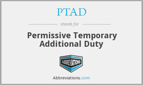 PTAD - Permissive Temporary Additional Duty