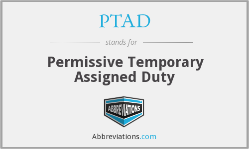 PTAD - Permissive Temporary Assigned Duty