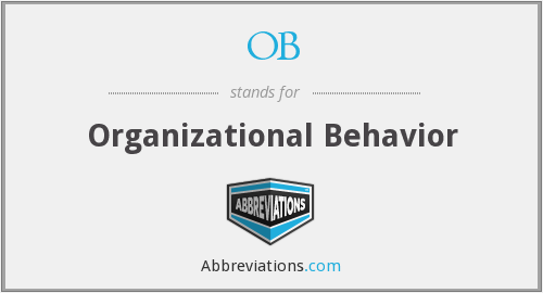OB - Organizational Behavior