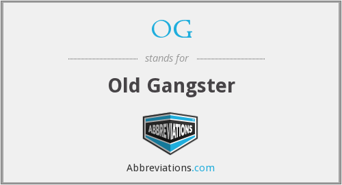 OG - Old Gangster