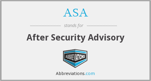 ASA - After Security Advisory