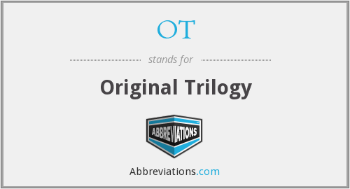 OT - Original Trilogy