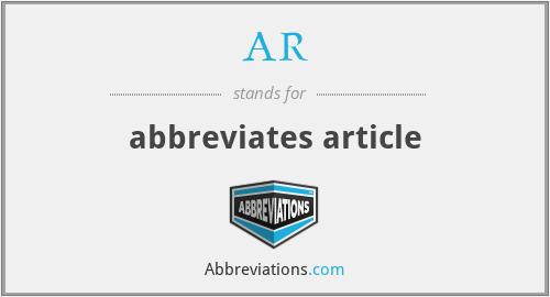 AR - abbreviates article
