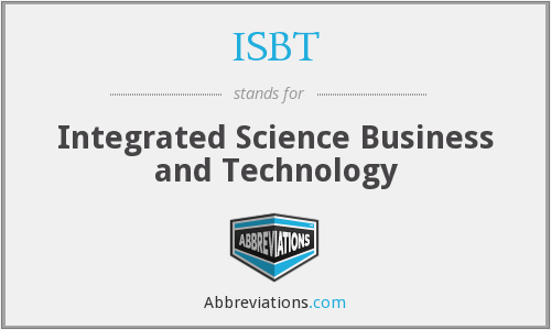 ISBT - Integrated Science Business and Technology