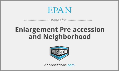 EPAN - Enlargement Pre accession and Neighborhood