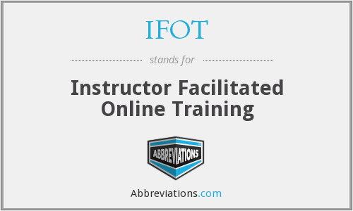 IFOT - Instructor Facilitated Online Training