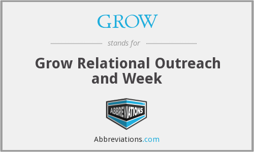 GROW - Grow Relational Outreach and Week
