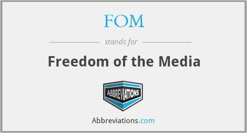 FOM - Freedom of the Media