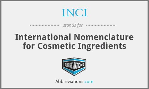 INCI - International Nomenclature for Cosmetic Ingredients