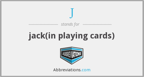 J - jack(in playing cards)
