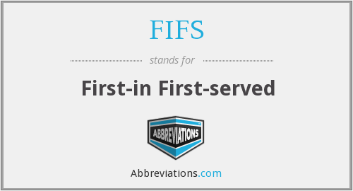 FIFS - First-in First-served