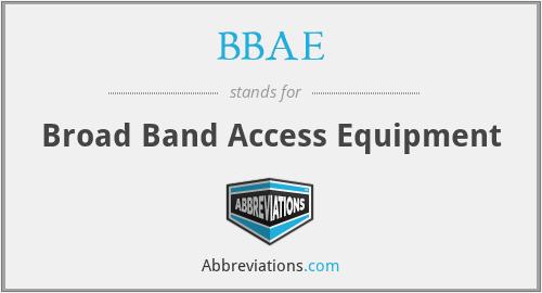 BBAE - Broad Band Access Equipment