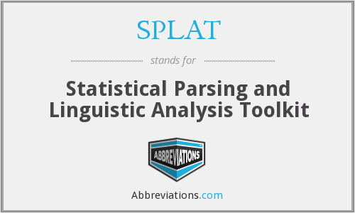 SPLAT - Statistical Parsing and Linguistic Analysis Toolkit
